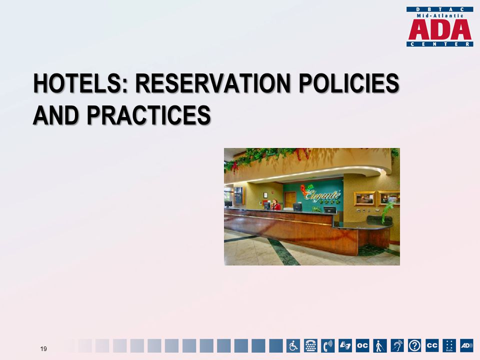 HOTELS: RESERVATION POLICIES AND PRACTICES 19
