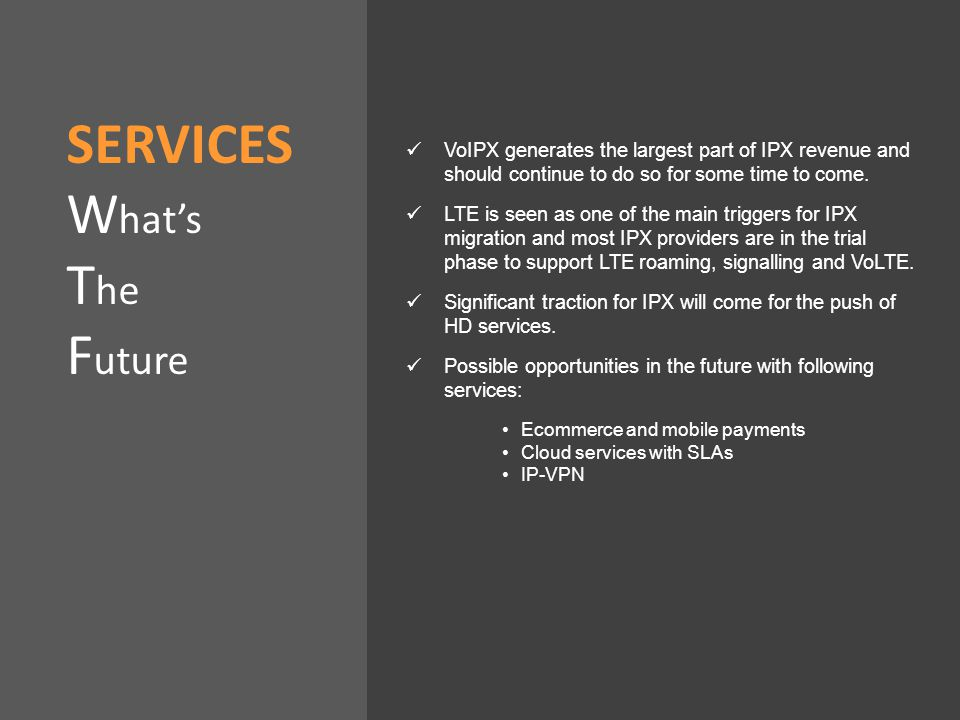VoIPX generates the largest part of IPX revenue and should continue to do so for some time to come.