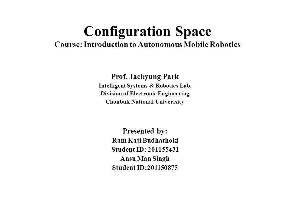 Configuration Space Course: Introduction to Autonomous Mobile Robotics Prof.