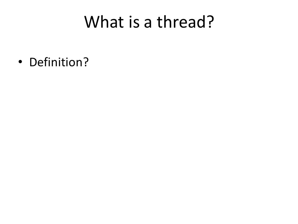 What is a thread? Definition?