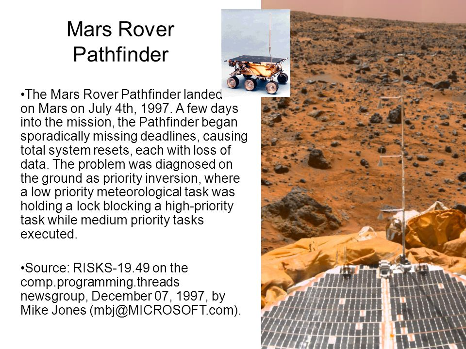 Mars Rover Pathfinder The Mars Rover Pathfinder landed on Mars on July 4th, 1997. A few days into the mission, the Pathfinder began sporadically missi