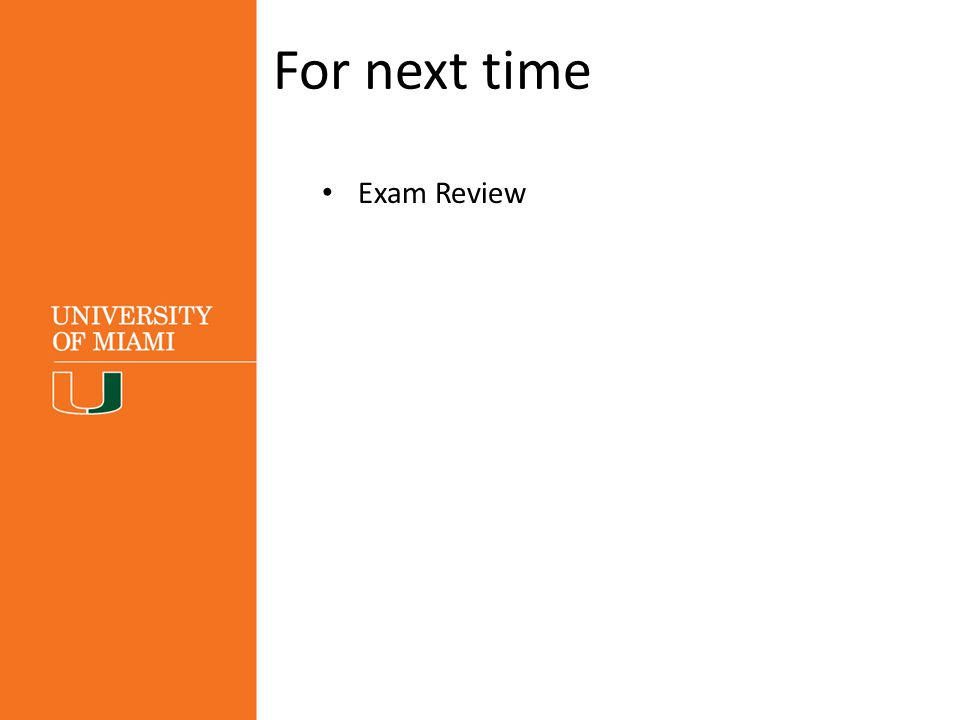 For next time Exam Review