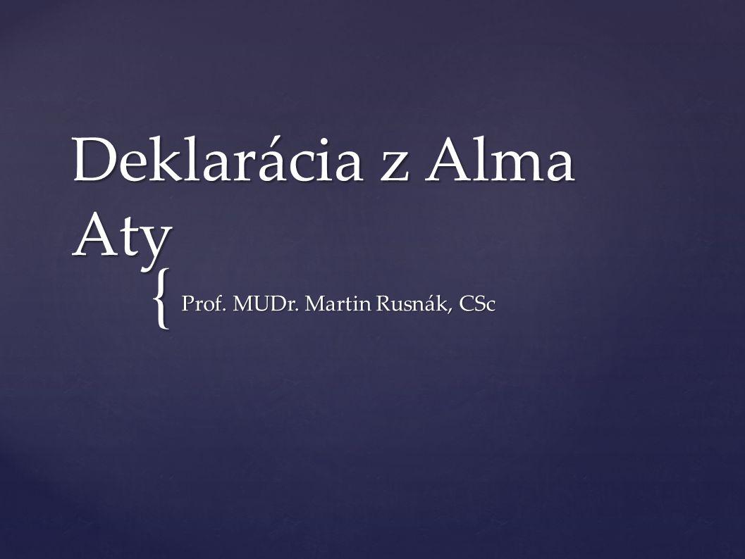 { Deklarácia z Alma Aty Prof. MUDr. Martin Rusnák, CSc