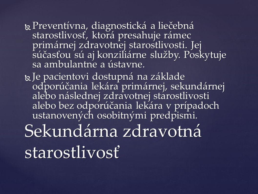  Preventívna, diagnostická a liečebná starostlivosť, ktorá presahuje rámec primárnej zdravotnej starostlivosti.