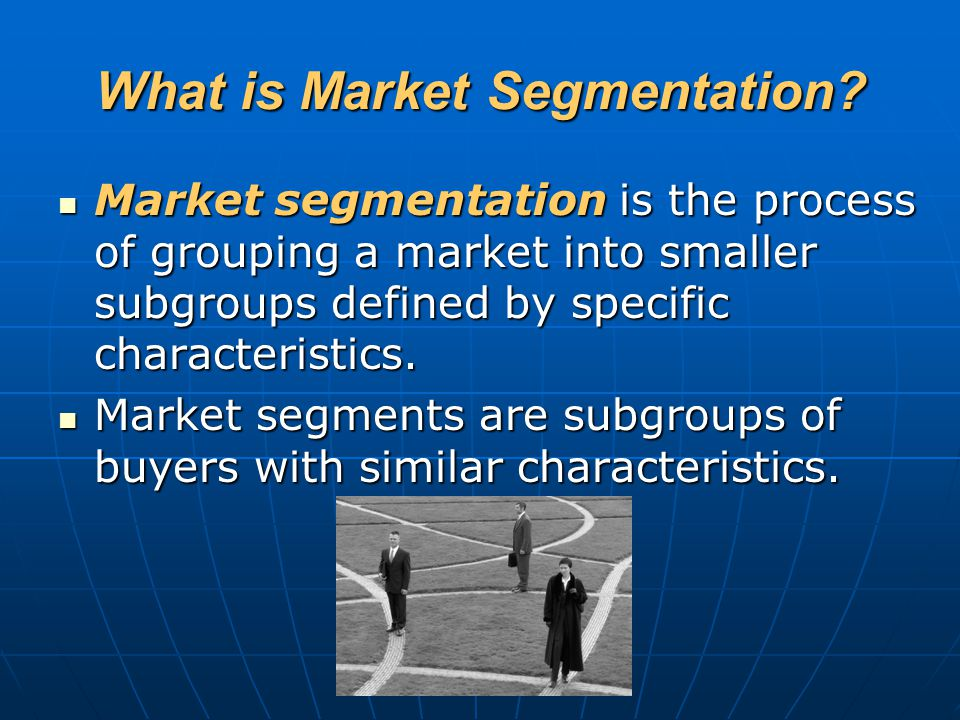 What is Market Segmentation? Market segmentation is the process of grouping a market into smaller subgroups defined by specific characteristics. Marke