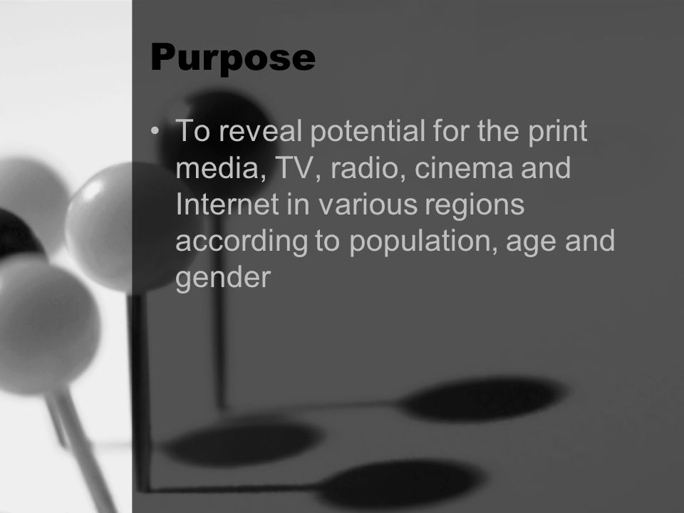Purpose To reveal potential for the print media, TV, radio, cinema and Internet in various regions according to population, age and gender