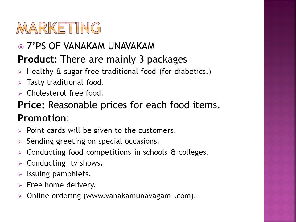  7'PS OF VANAKAM UNAVAKAM Product: There are mainly 3 packages  Healthy & sugar free traditional food (for diabetics.)  Tasty traditional food.