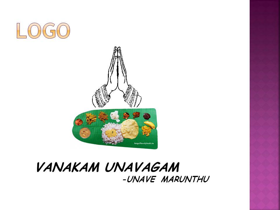 VANAKAM UNAVAGAM -UNAVE MARUNTHU