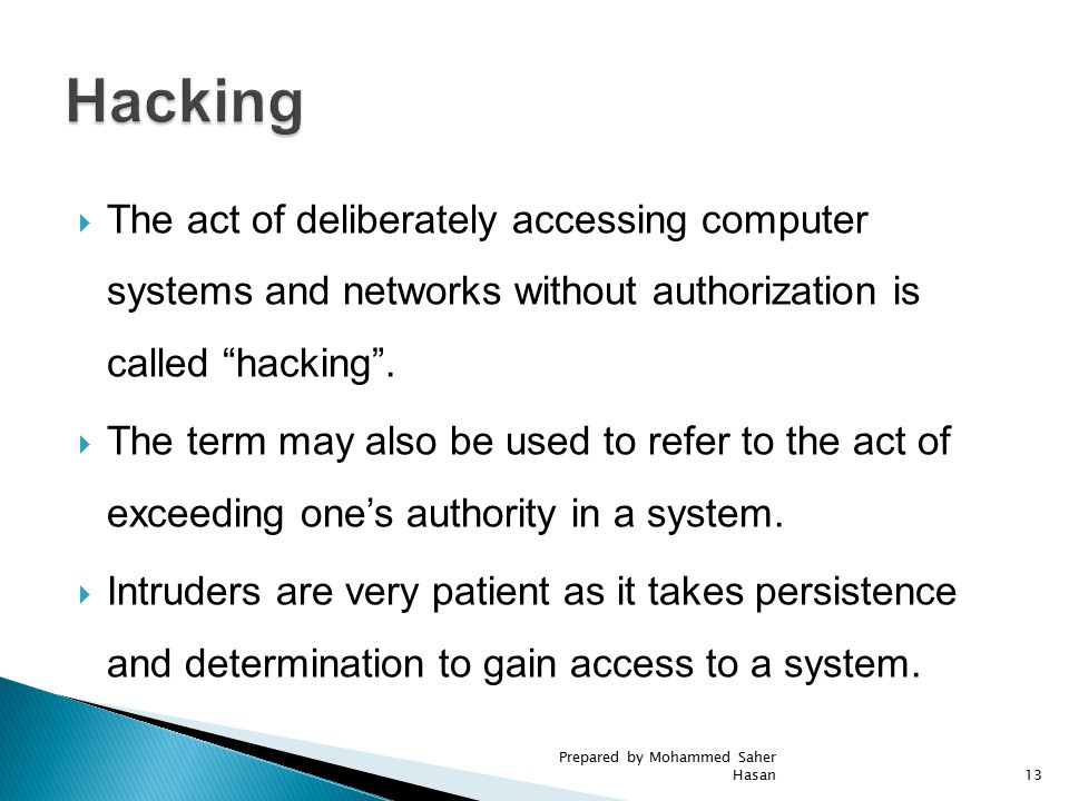 " The act of deliberately accessing computer systems and networks without authorization is called ""hacking"".  The term may also be used to refer to t"