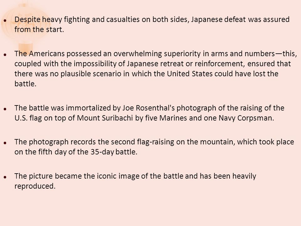  Despite heavy fighting and casualties on both sides, Japanese defeat was assured from the start.