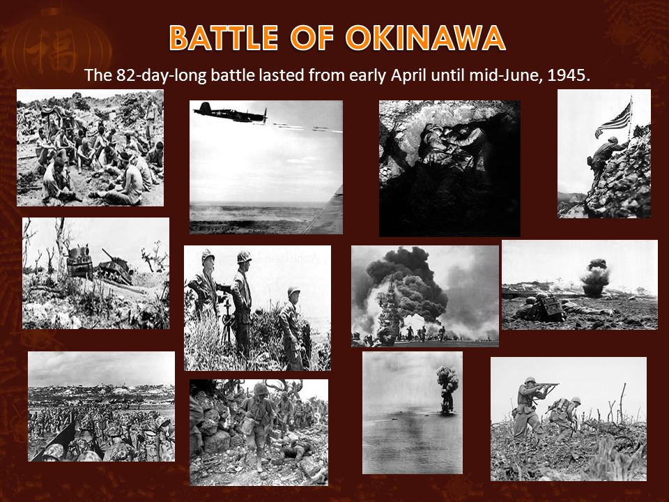 The 82-day-long battle lasted from early April until mid-June, 1945.