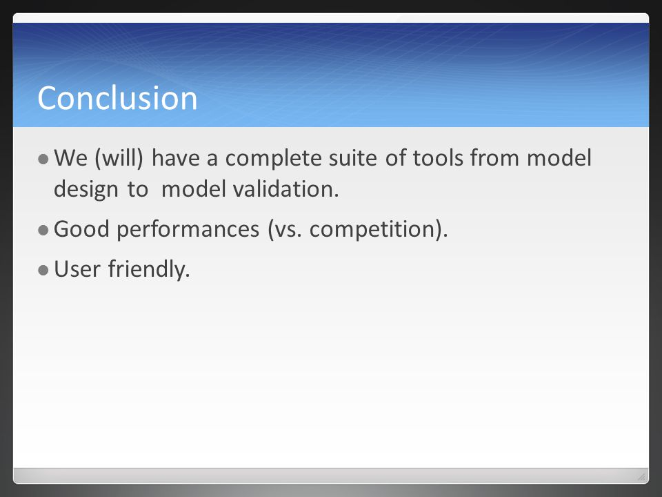 Conclusion We (will) have a complete suite of tools from model design to model validation.