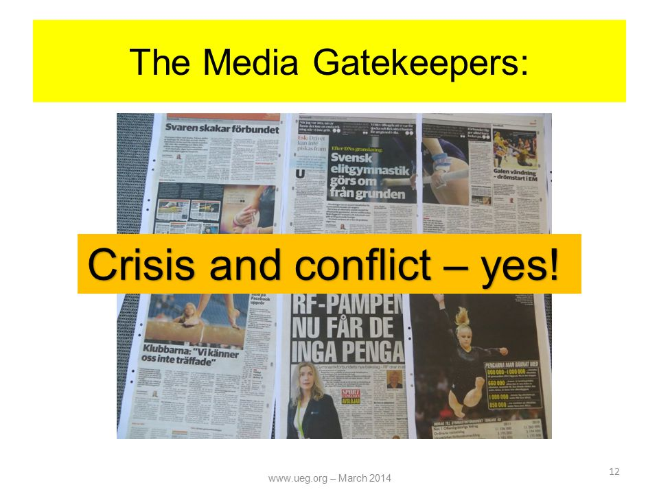 The Media Gatekeepers: 12 Crisis and conflict – yes! www.ueg.org – March 2014