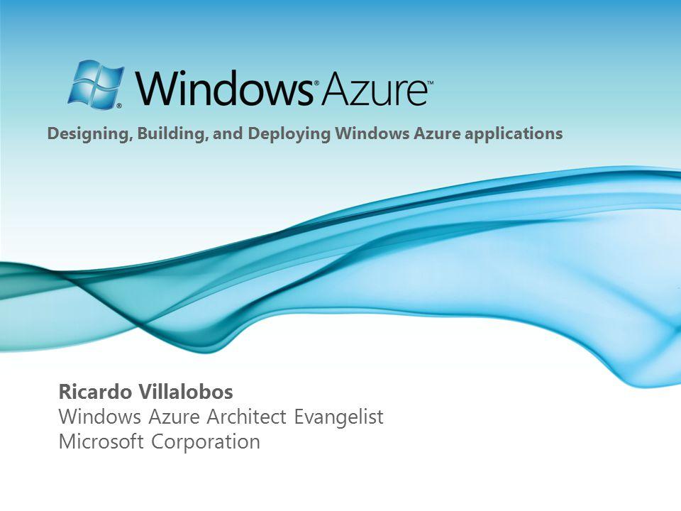 Page 1 Ricardo Villalobos Windows Azure Architect Evangelist Microsoft Corporation Designing, Building, and Deploying Windows Azure applications