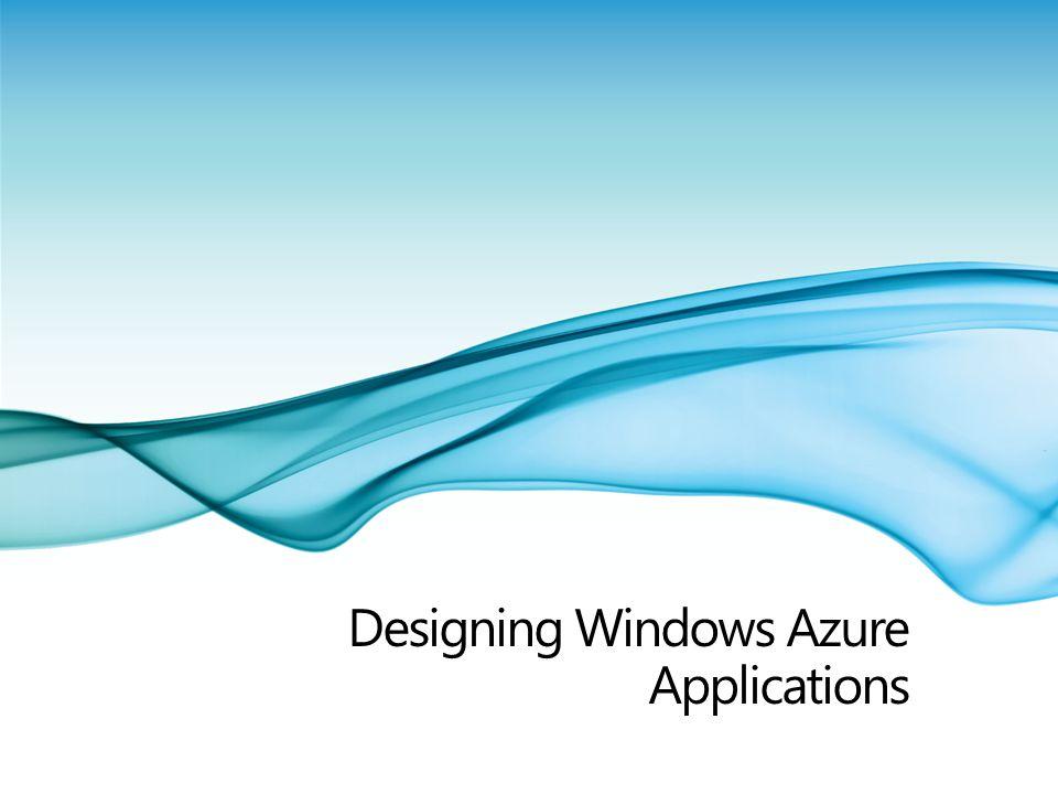 Windows ® Azure™ Platform Designing Windows Azure Applications