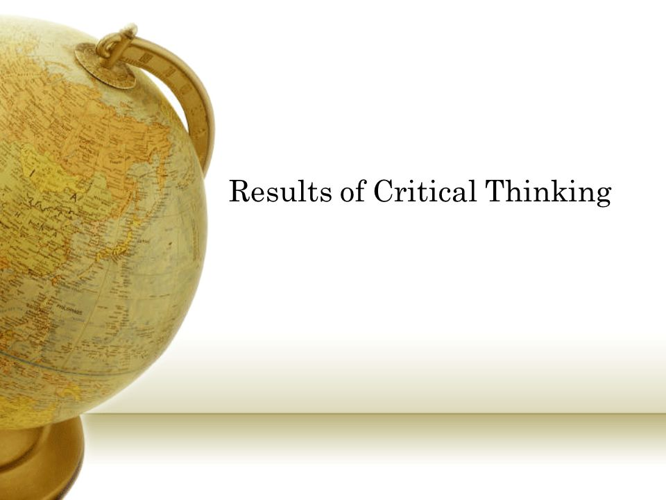 Results of Critical Thinking
