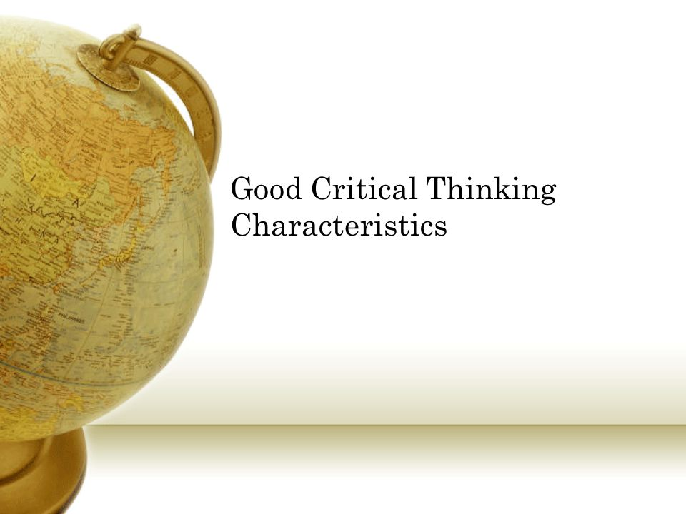 Good Critical Thinking Characteristics