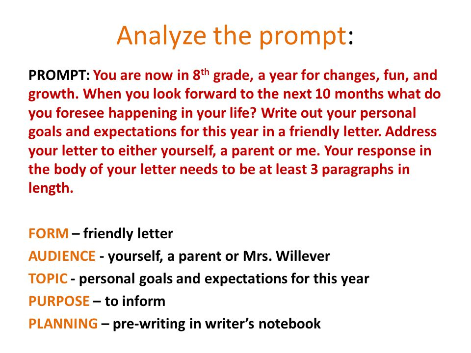 Analyze the prompt: PROMPT: You are now in 8 th grade, a year for changes, fun, and growth.