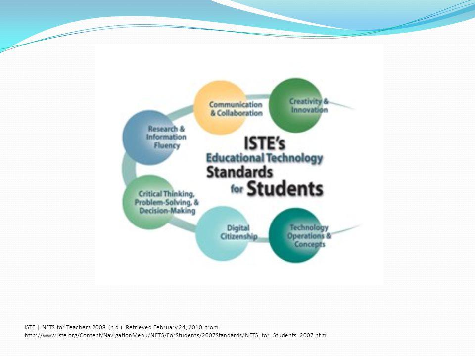 ISTE | NETS for Teachers 2008. (n.d.). Retrieved February 24, 2010, from http://www.iste.org/Content/NavigationMenu/NETS/ForStudents/2007Standards/NET