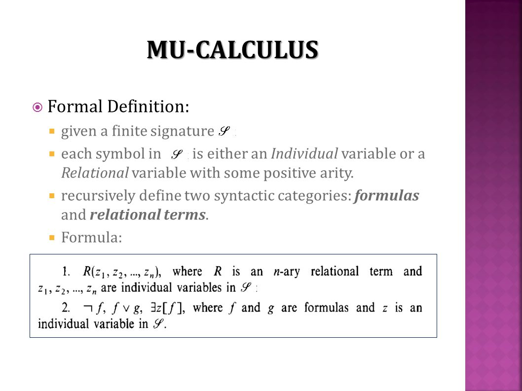  Formal Definition:  given a finite signature  each symbol in is either an Individual variable or a Relational variable with some positive arity.