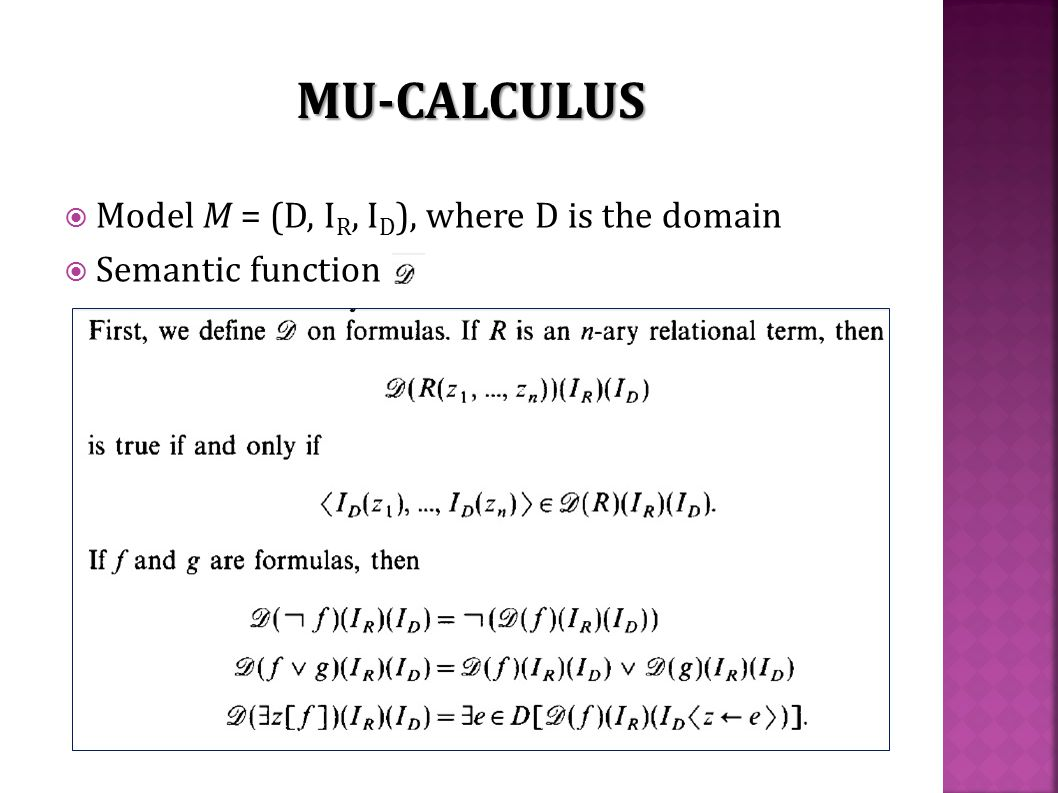  Model M = (D, I R, I D ), where D is the domain  Semantic function MU-CALCULUS