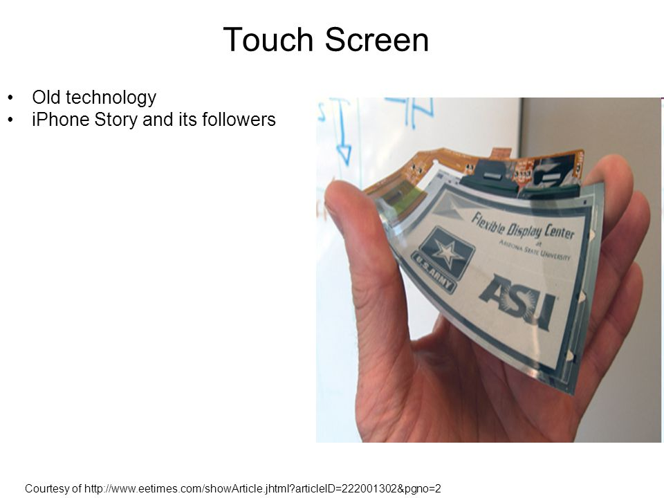 Touch Screen Old technology iPhone Story and its followers Courtesy of http://www.eetimes.com/showArticle.jhtml?articleID=222001302&pgno=2