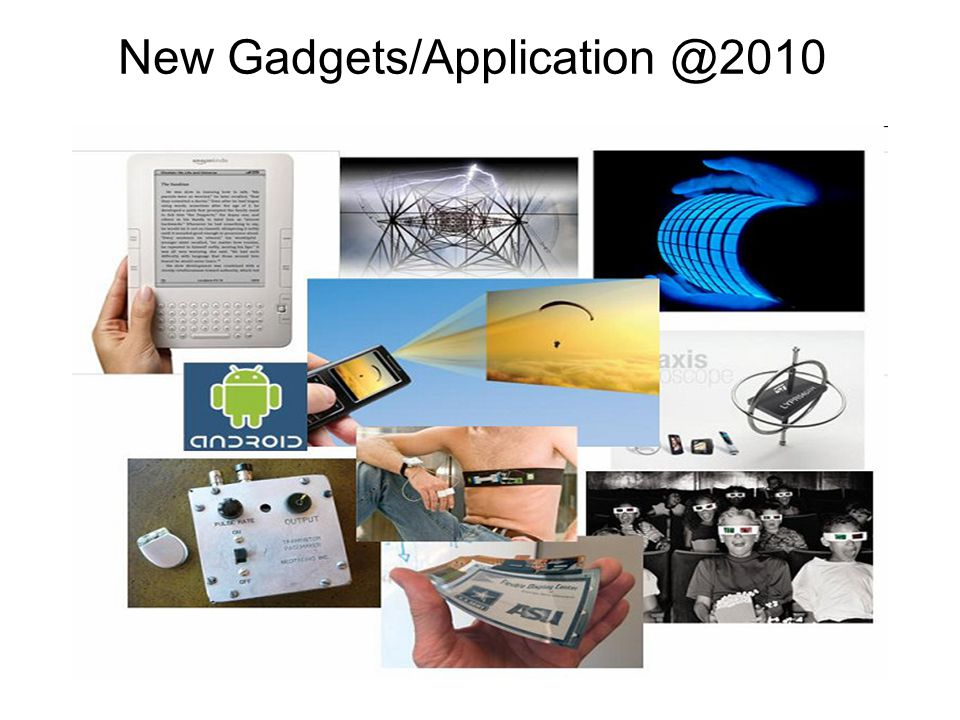 2011 Strategic Technologies Predictions (Gartner's 2010) Cloud Computing Mobile Applications and Media Tablets Social Communications and Collaboration Video Next Generation Analytics Social Analytics Context-Aware Computing Storage Class Memory Ubiquitous Computing Fabric-Based Infrastructure and Computers http://stephenslighthouse.com/2010/11/03/gartner%E2%80%99s-top-10-strategic-technologies-for-2011/