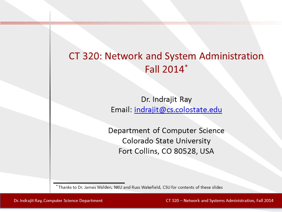 CT 320: Network and System Administration Fall 2014 * Dr.