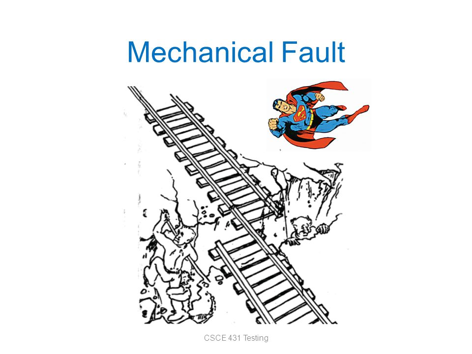 Mechanical Fault CSCE 431 Testing