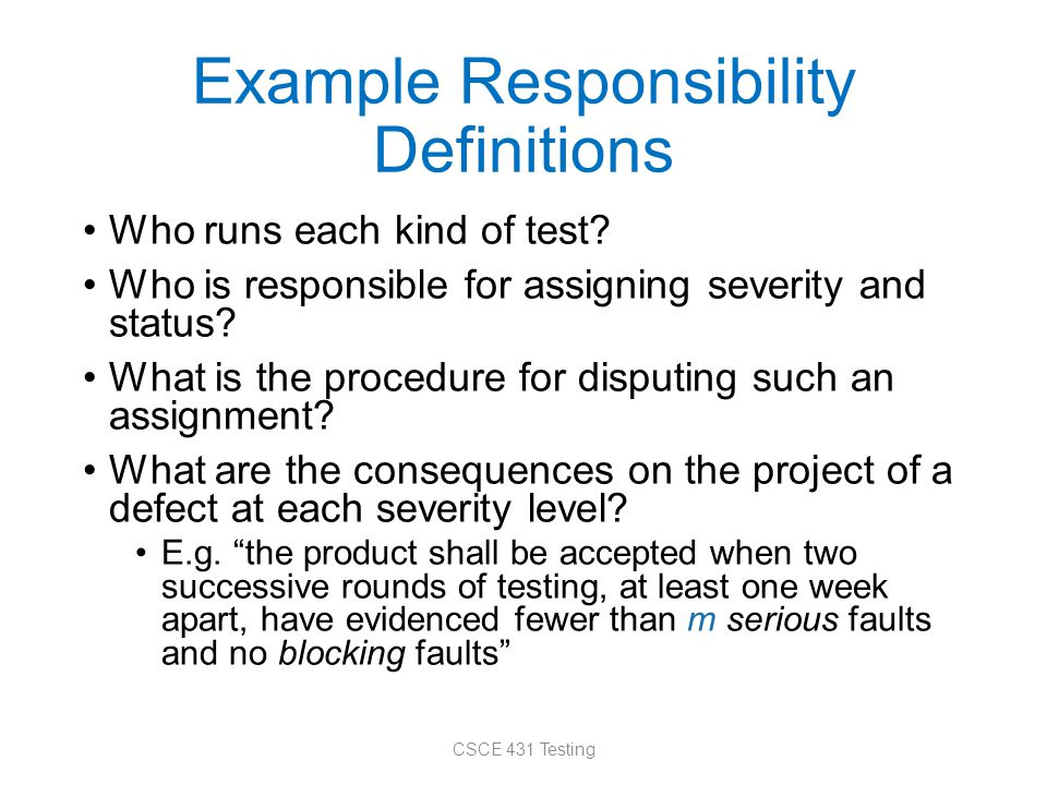 Example Responsibility Definitions Who runs each kind of test.