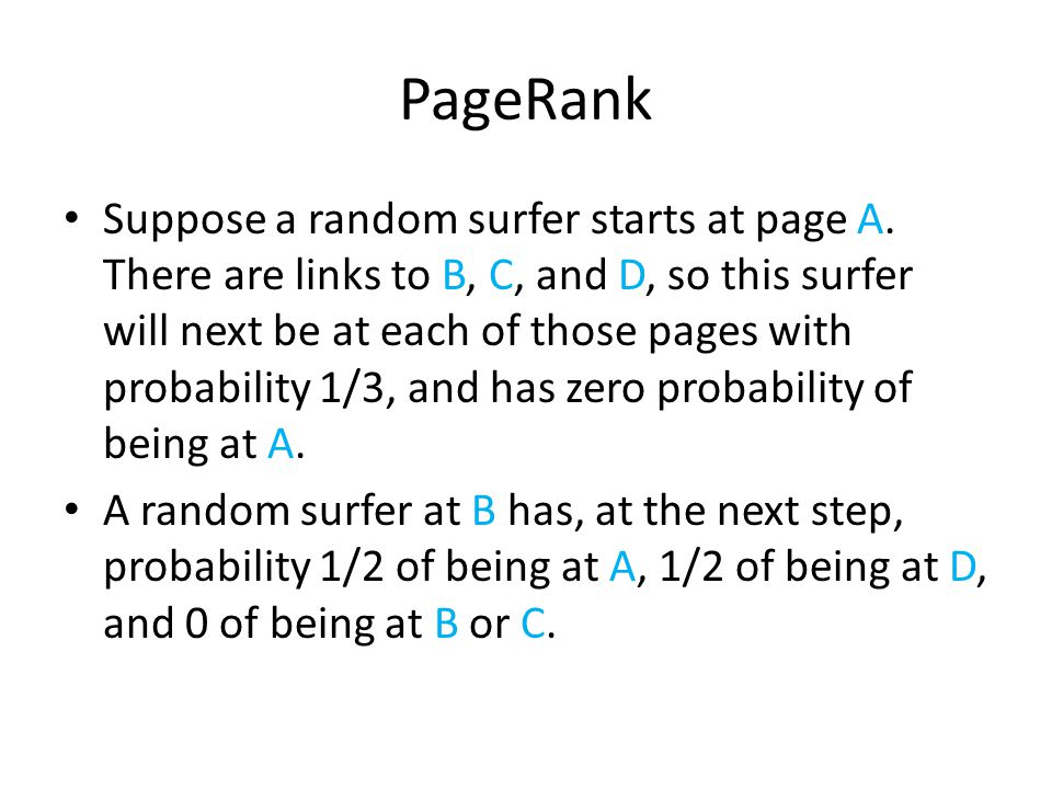 Suppose a random surfer starts at page A.