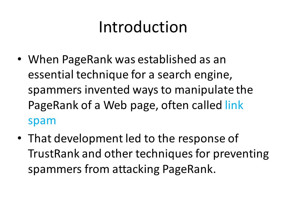 PageRank These two techniques together make it very hard to fool Google: While you can still add movie to your page, the fact that Google believed what other pages say about you, over what you say about yourself would negate the use of false terms.
