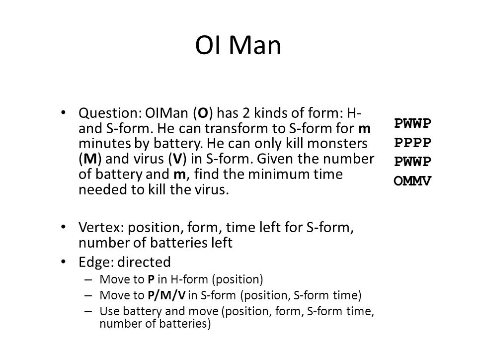 OI Man Question: OIMan (O) has 2 kinds of form: H- and S-form.