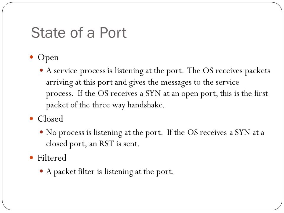 State of a Port Open A service process is listening at the port.