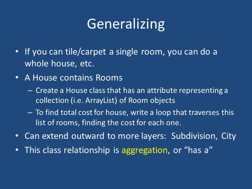 Generalizing If you can tile/carpet a single room, you can do a whole house, etc.