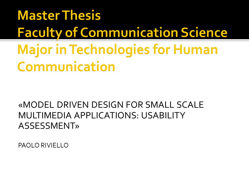 «MODEL DRIVEN DESIGN FOR SMALL SCALE MULTIMEDIA APPLICATIONS: USABILITY ASSESSMENT» PAOLO RIVIELLO