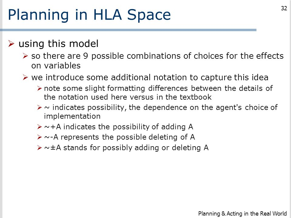 Planning in HLA Space  using this model  so there are 9 possible combinations of choices for the effects on variables  we introduce some additional