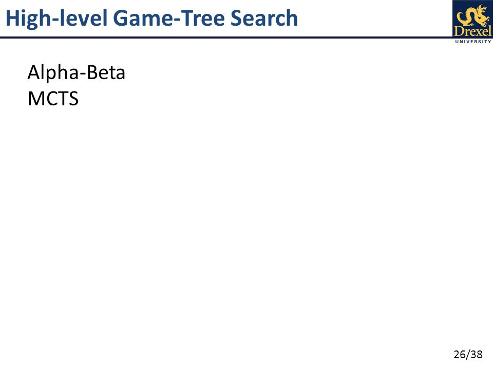 26/38 High-level Game-Tree Search Alpha-Beta MCTS