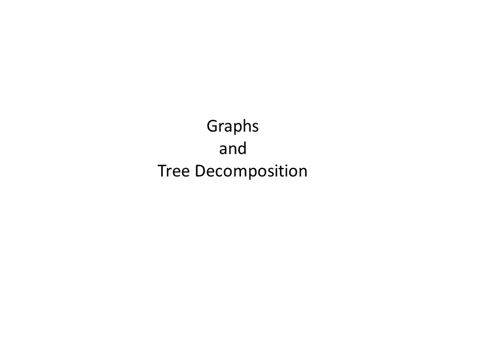 Graphs and Tree Decomposition