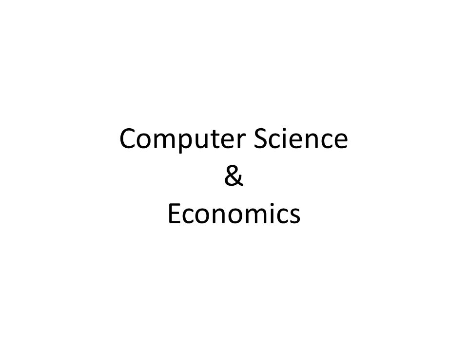 Computer Science & Economics