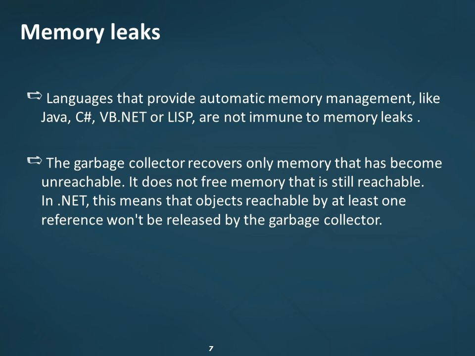 88 Memory leaks A drop of water is not a big issue.