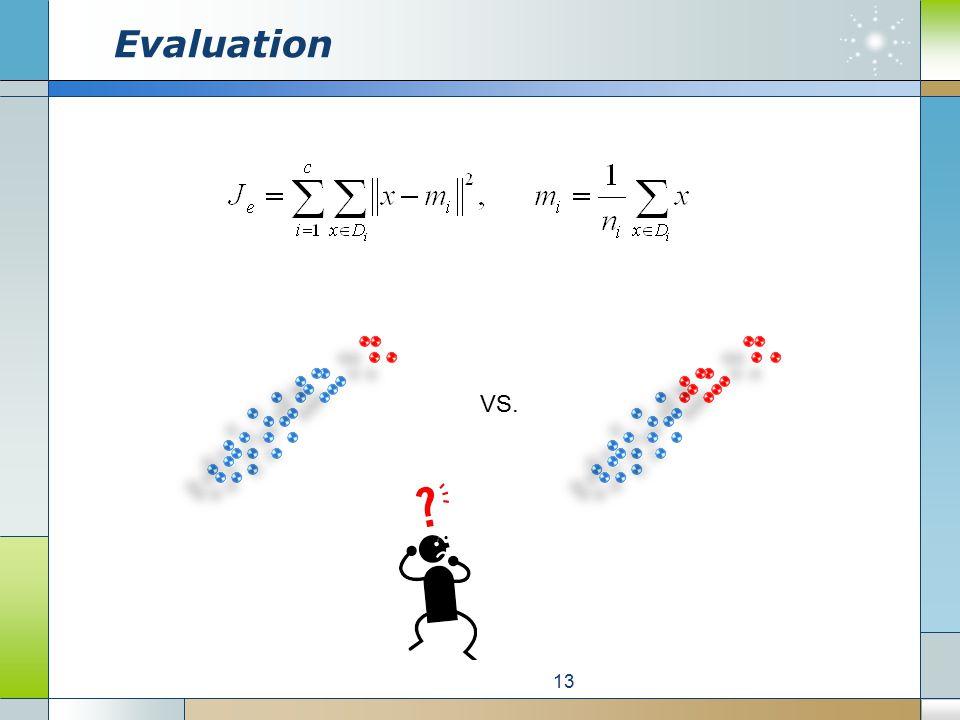 Evaluation 13 VS.
