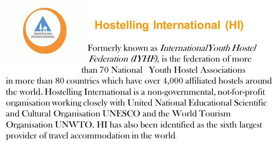 Hostelling International (HI) Formerly known as InternationalYouth Hostel Federation (IYHF), is the federation of more than 70 National Youth Hostel A