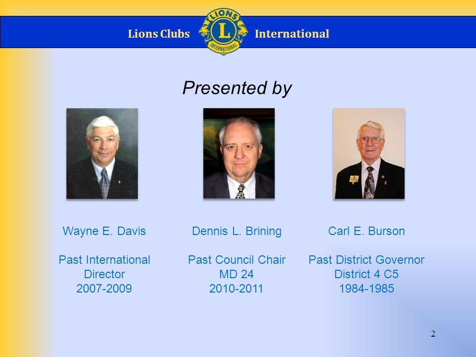 Lions ClubsInternational 13 With Goals made and Program designed, Start Planning.