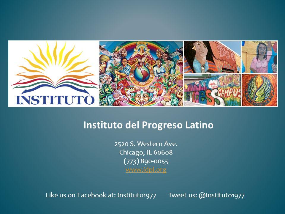 Instituto del Progreso Latino 2520 S.Western Ave.