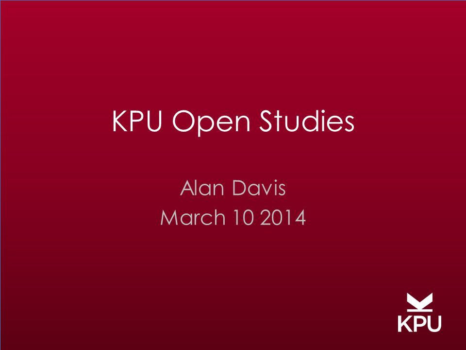 KPU Open Studies Alan Davis March 10 2014