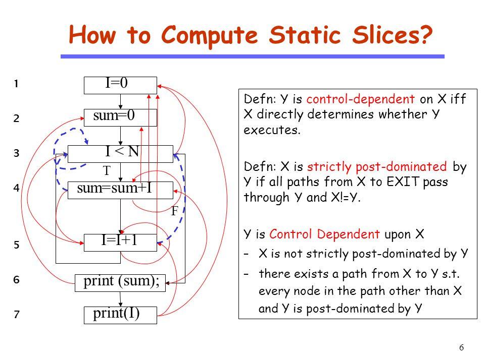 7 CS510 S o f t w a r e E n g i n e e r i n g How to Compute Static Slices.