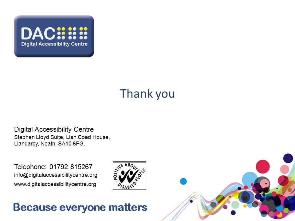 Digital Accessibility Centre Stephen Lloyd Suite, Llan Coed House, Llandarcy, Neath, SA10 6FG.