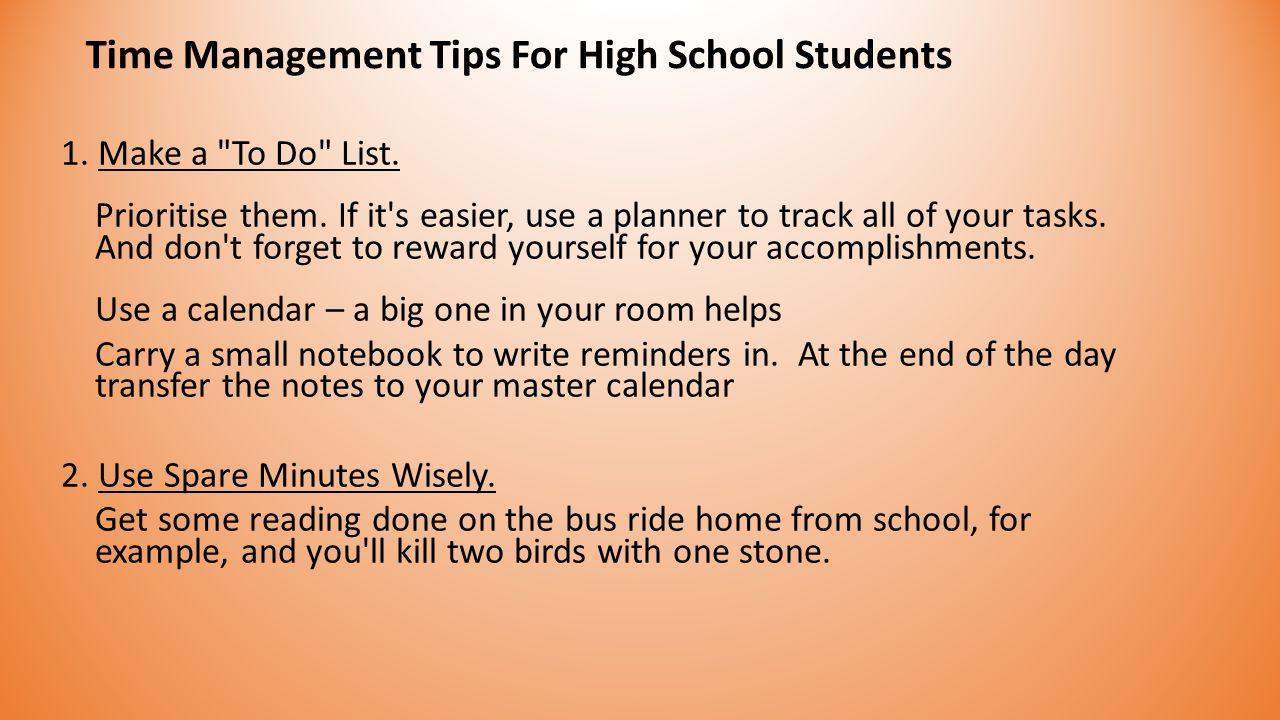 1. Make a To Do List. Prioritise them.