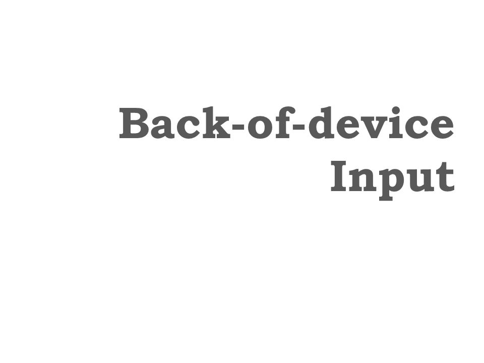 Back-of-device Input